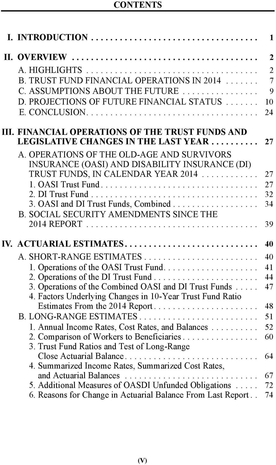 FINANCIAL OPERATIONS OF THE TRUST FUNDS AND LEGISLATIVE CHANGES IN THE LAST YEAR.......... 27 A.