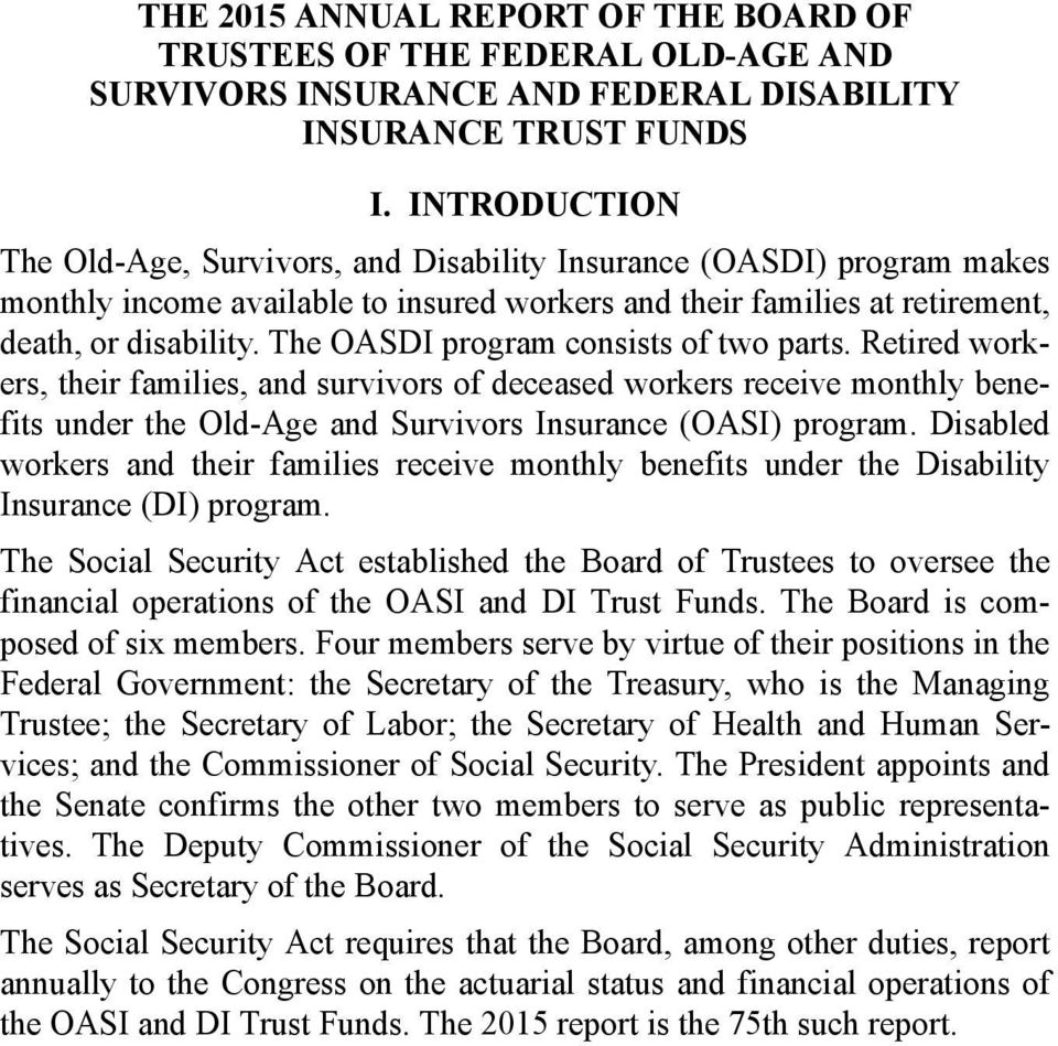The OASDI program consists of two parts. Retired workers, their families, and survivors of deceased workers receive monthly benefits under the Old-Age and Survivors Insurance (OASI) program.