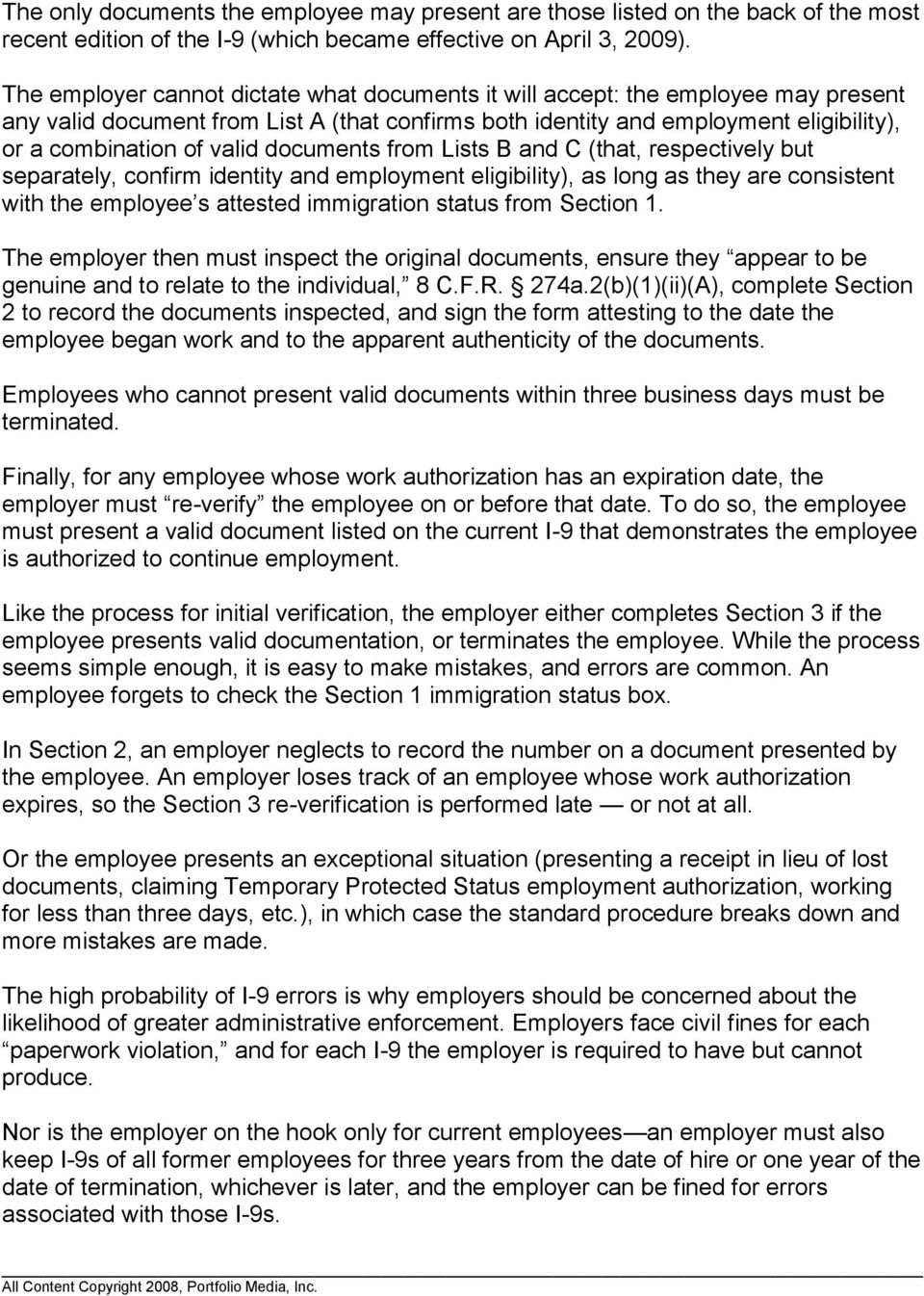 documents from Lists B and C (that, respectively but separately, confirm identity and employment eligibility), as long as they are consistent with the employee s attested immigration status from