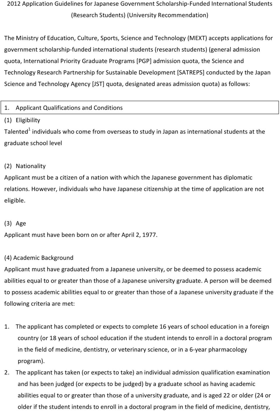 quota, the Science and Technology Research Partnership for Sustainable Development [SATREPS] conducted by the Japan Science and Technology Agency [JST] quota, designated areas admission quota) as
