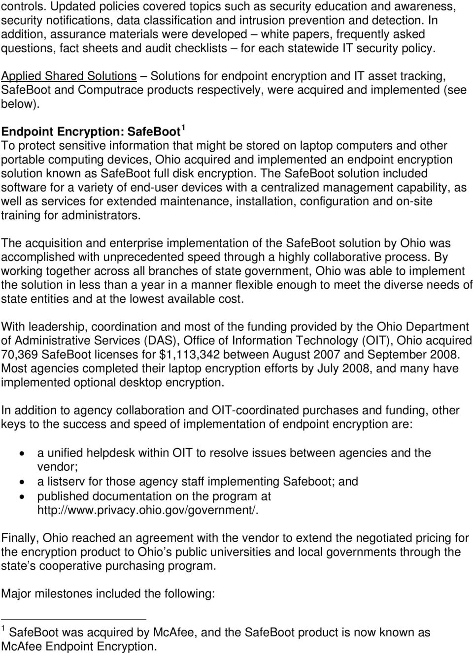 Applied Shared Solutions Solutions for endpoint encryption and IT asset tracking, SafeBoot and Computrace products respectively, were acquired and implemented (see below).