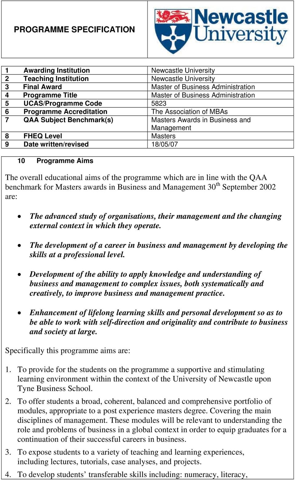written/revised 18/05/07 10 Programme Aims The overall educational aims of the programme which are in line with the QAA benchmark for Masters awards in Business and Management 30 th September 2002
