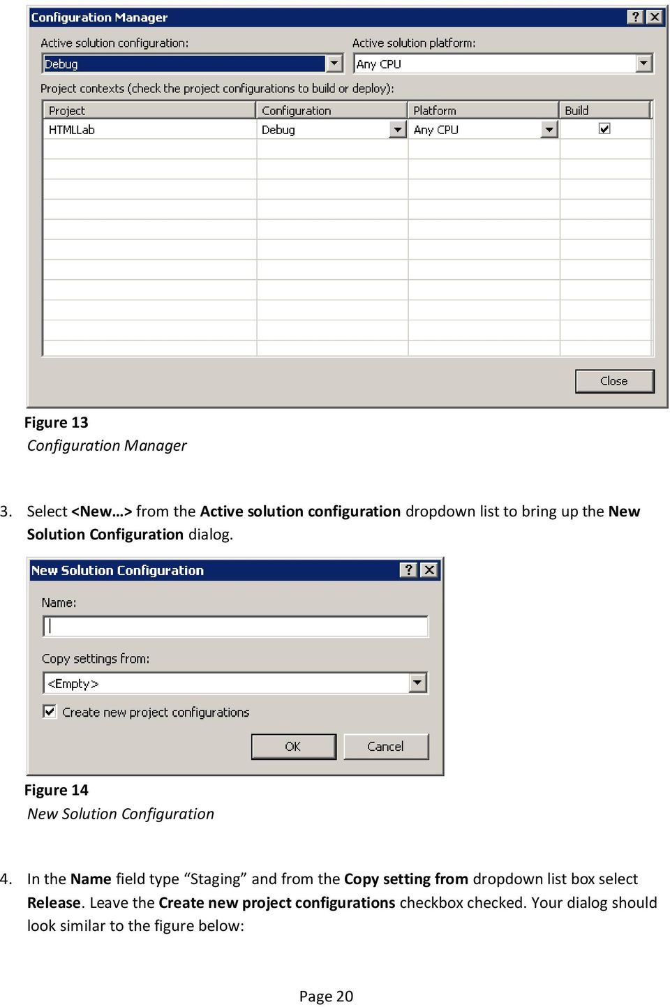 Configuration dialog. Figure 14 New Solution Configuration 4.