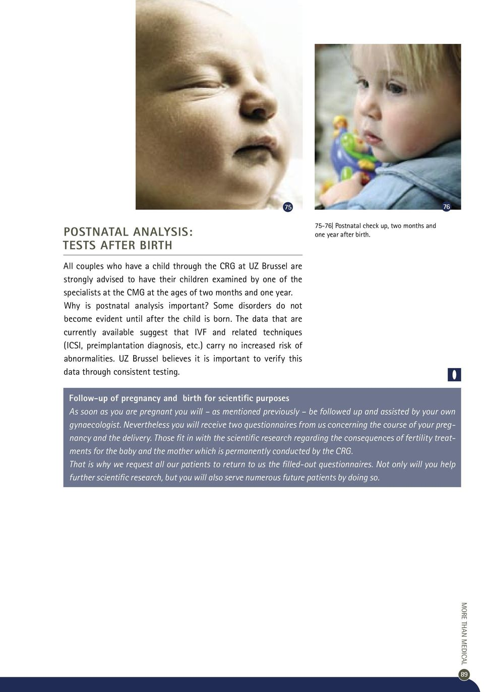 Why is postnatal analysis important? Some disorders do not become evident until after the child is born.