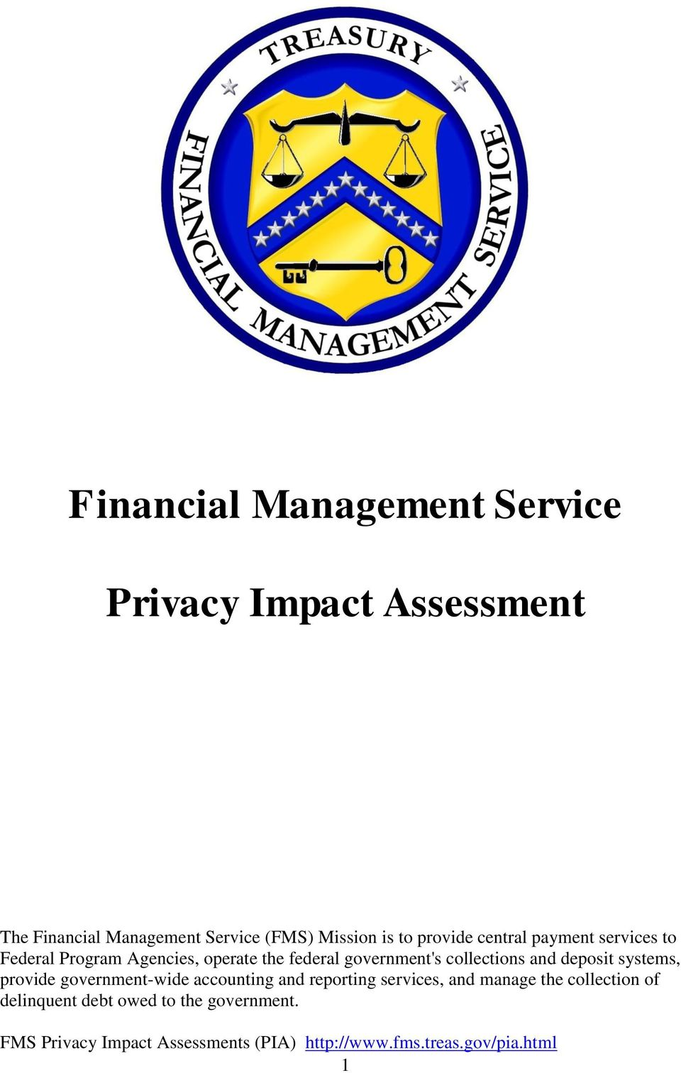 and deposit systems, provide government-wide accounting and reporting services, and manage the collection of