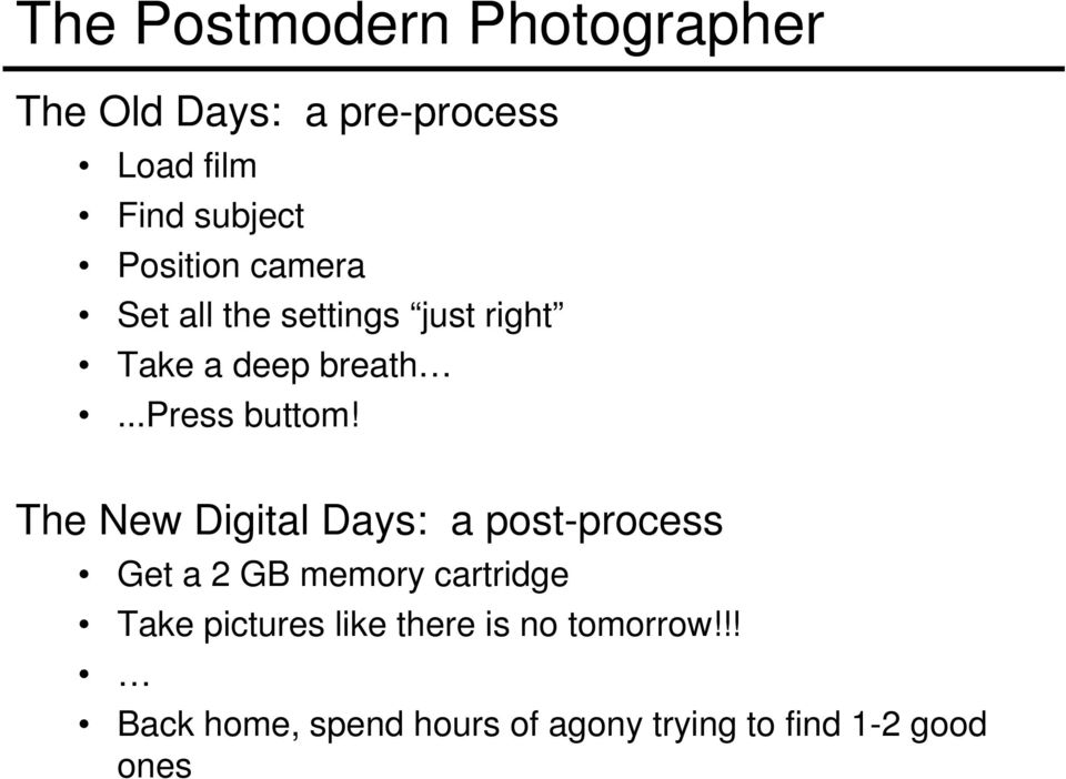 The New Digital Days: a post-process Get a 2 GB memory cartridge Take pictures