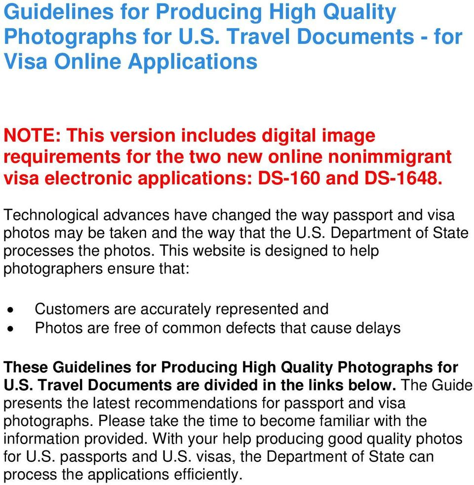 Technological advances have changed the way passport and visa photos may be taken and the way that the U.S. Department of State processes the photos.
