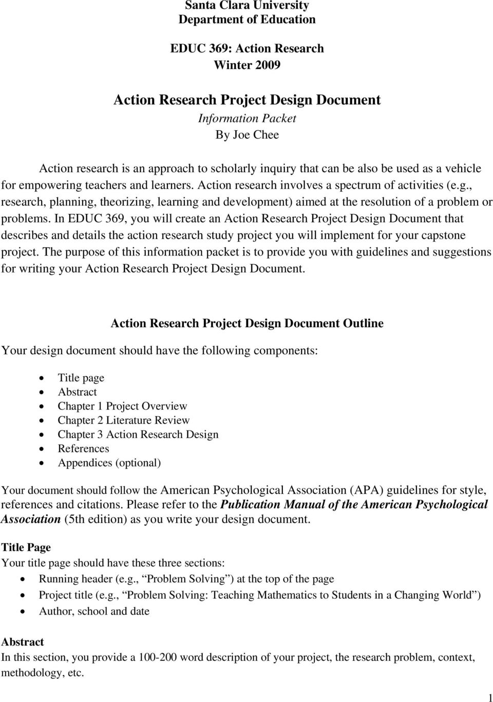 In EDUC 369, you will create an Action Research Project Design Document that describes and details the action research study project you will implement for your capstone project.