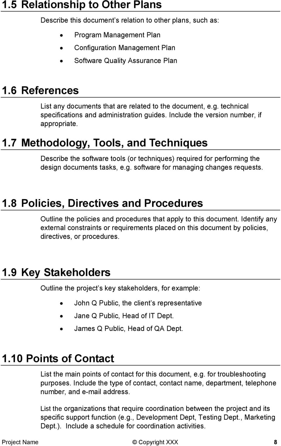 7 Methodology, Tools, and Techniques Describe the software tools (or techniques) required for performing the design documents tasks, e.g. software for managing changes requests. 1.
