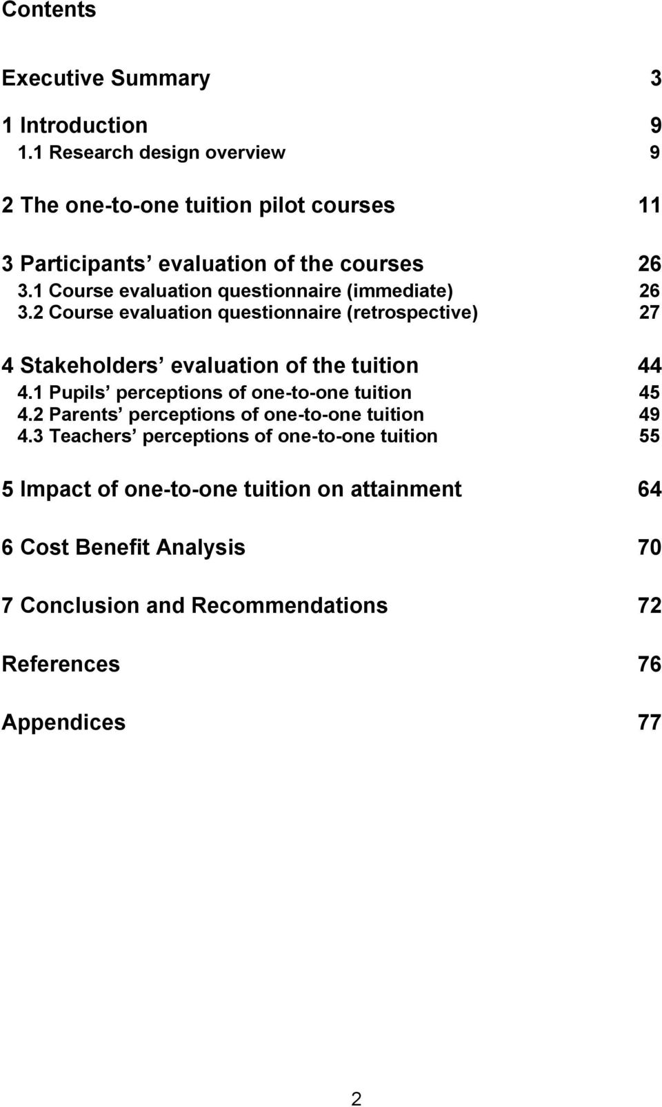 1 Course evaluation questionnaire (immediate) 26 3.2 Course evaluation questionnaire (retrospective) 27 4 Stakeholders evaluation of the tuition 44 4.