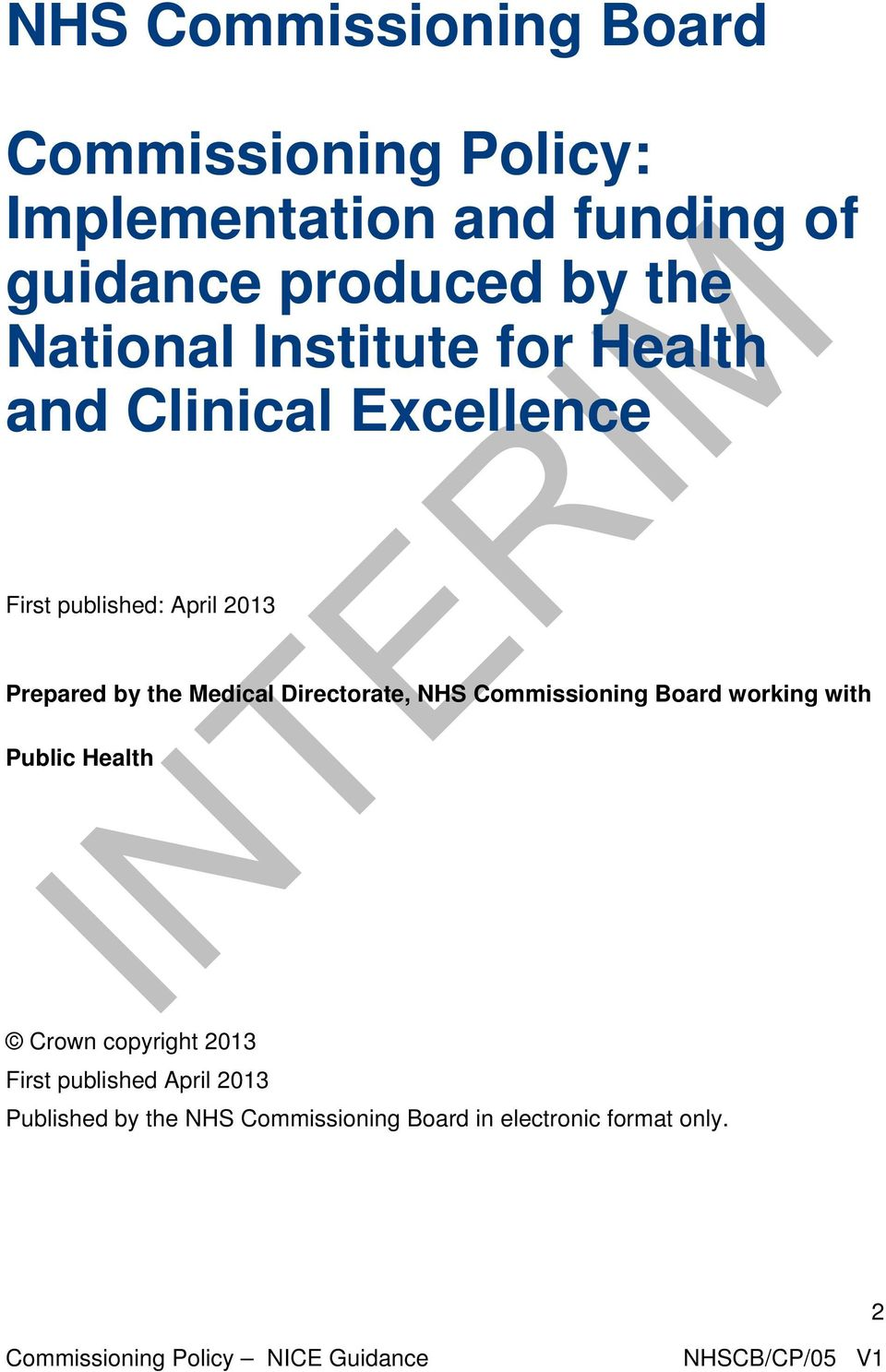 by the Medical Directorate, NHS Commissioning Board working with Public Health Crown copyright