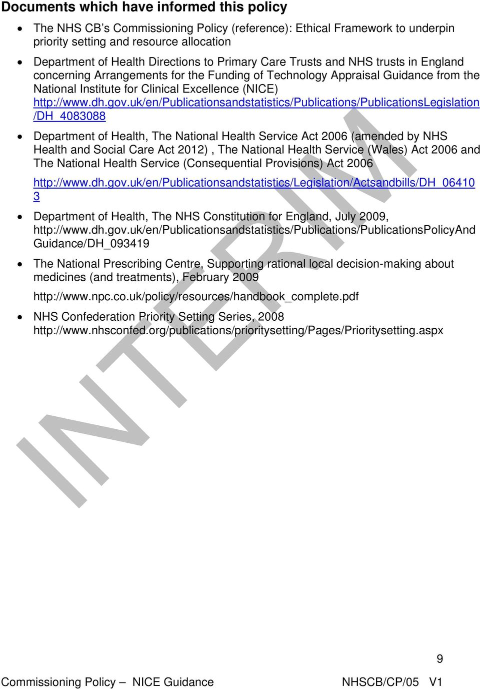 uk/en/publicationsandstatistics/publications/publicationslegislation /DH_4083088 Department of Health, The National Health Service Act 2006 (amended by NHS Health and Social Care Act 2012), The