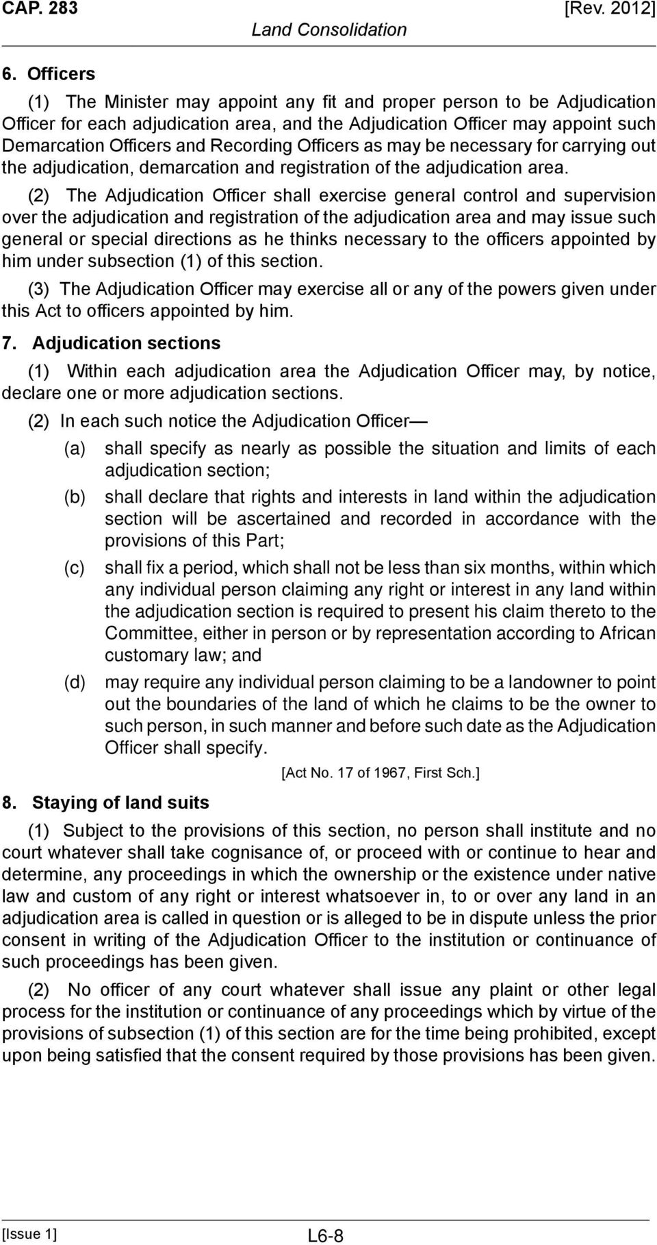 Officers as may be necessary for carrying out the adjudication, demarcation and registration of the adjudication area.