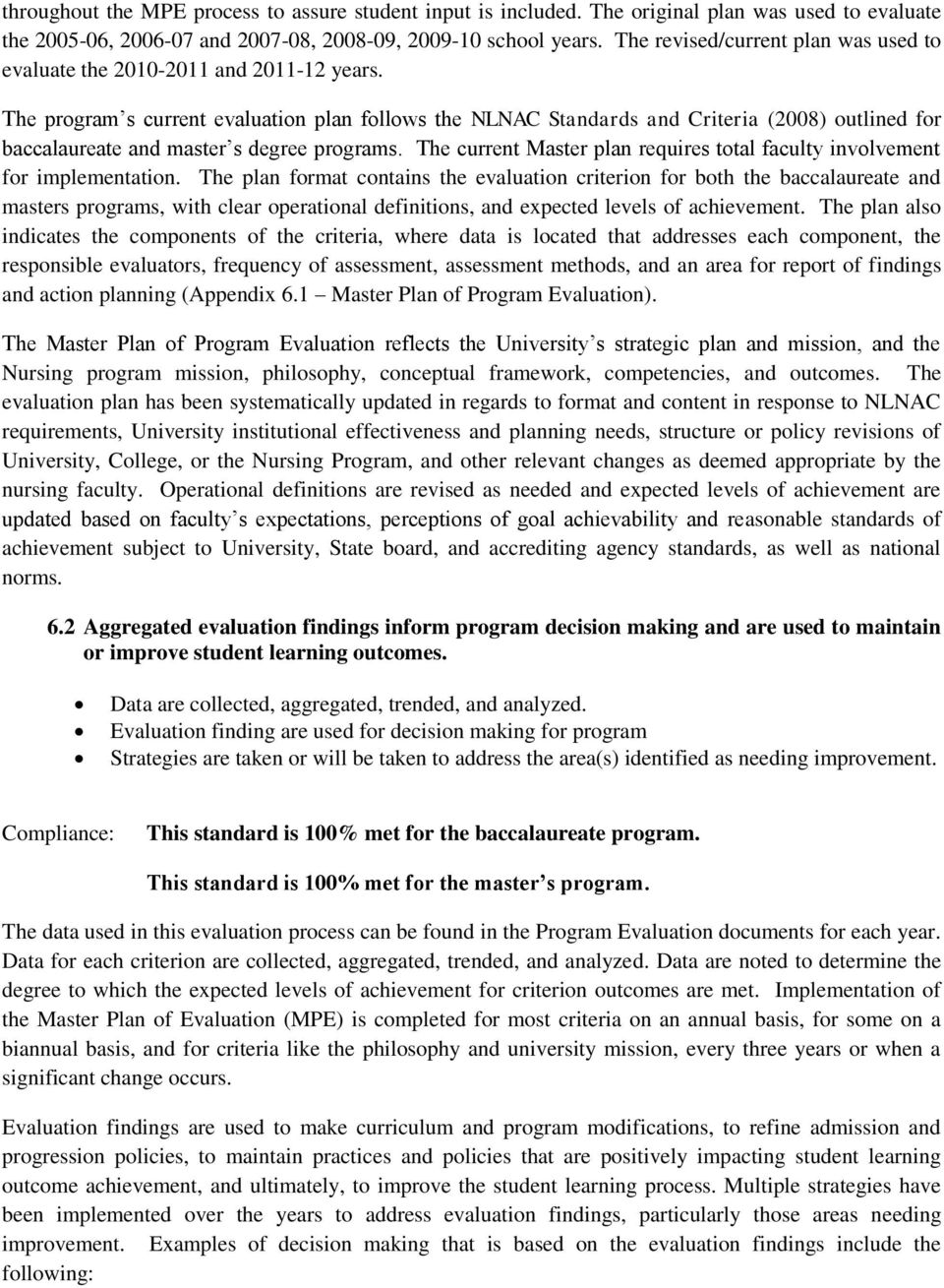 The program s current evaluation plan follows the NLNAC Standards and Criteria (2008) outlined for baccalaureate and master s degree programs.