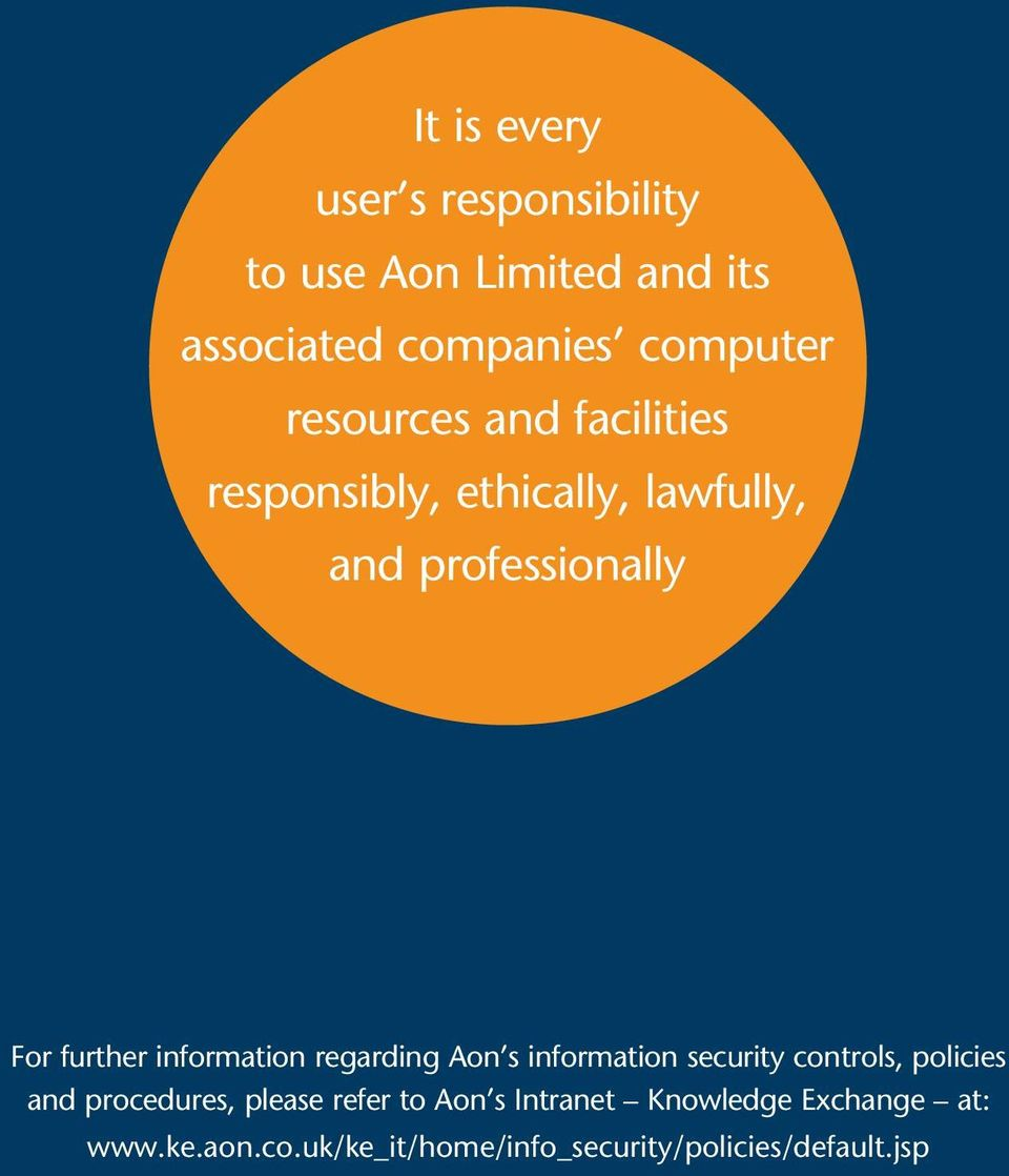 further information regarding Aon s information security controls, policies and procedures, please
