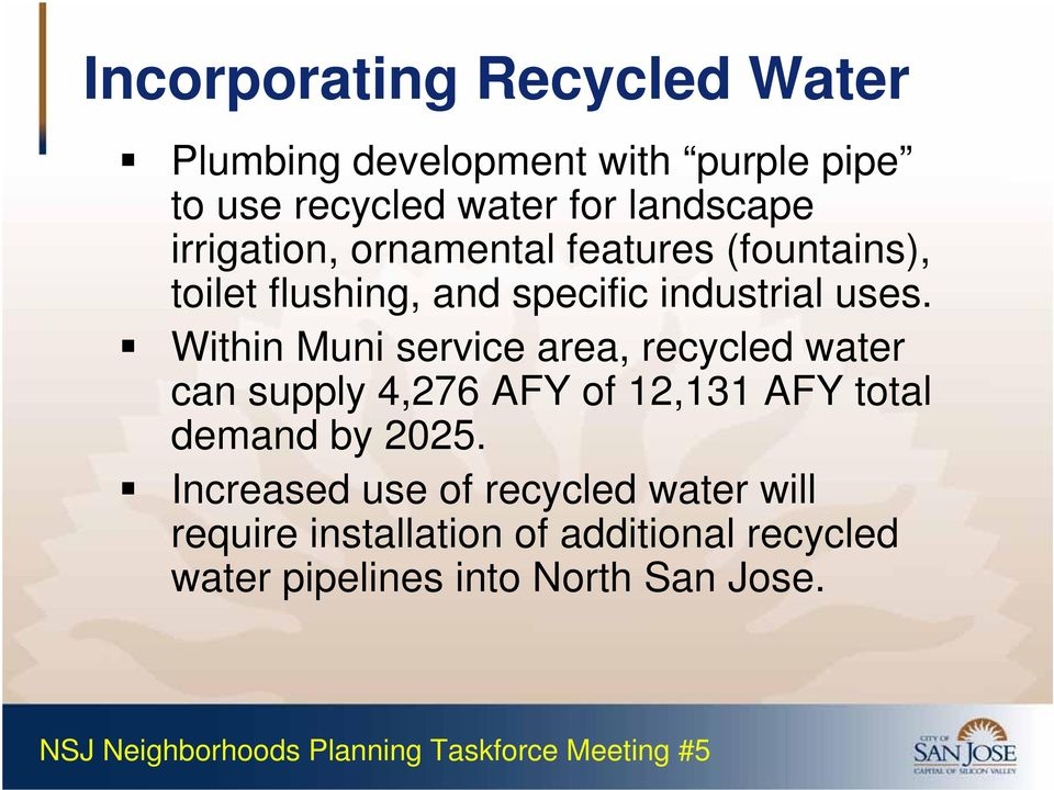 Within Muni service area, recycled water can supply 4,276 AFY of 12,131 AFY total demand by 2025.