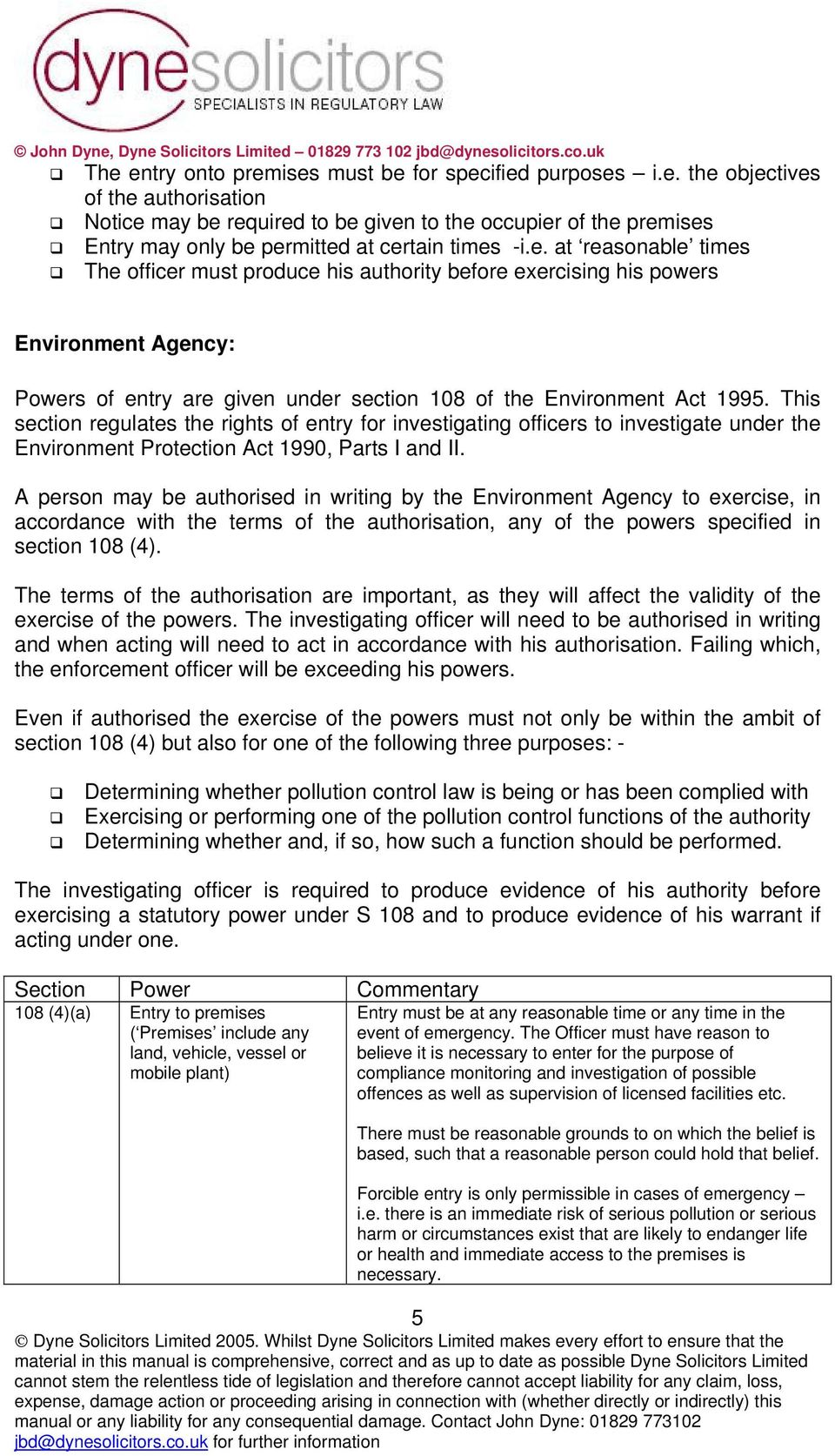 This section regulates the rights of entry for investigating officers to investigate under the Environment Protection Act 1990, Parts I and II.