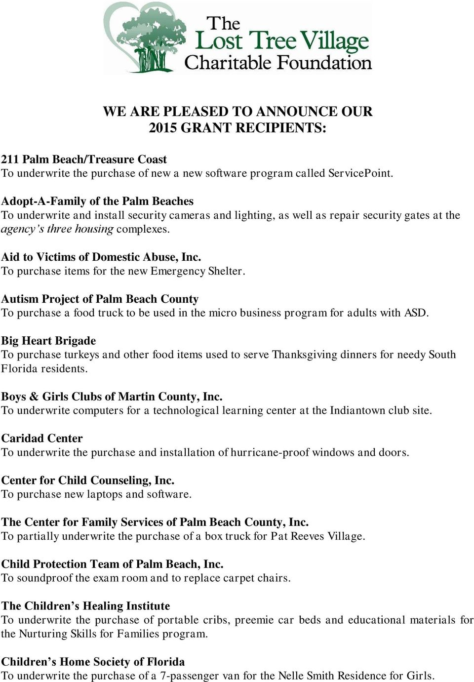 Aid to Victims of Domestic Abuse, Inc. To purchase items for the new Emergency Shelter.