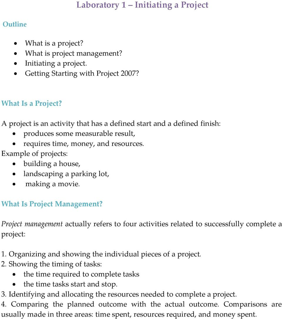 Example of projects: building a house, landscaping a parking lot, making a movie. What Is Project Management?