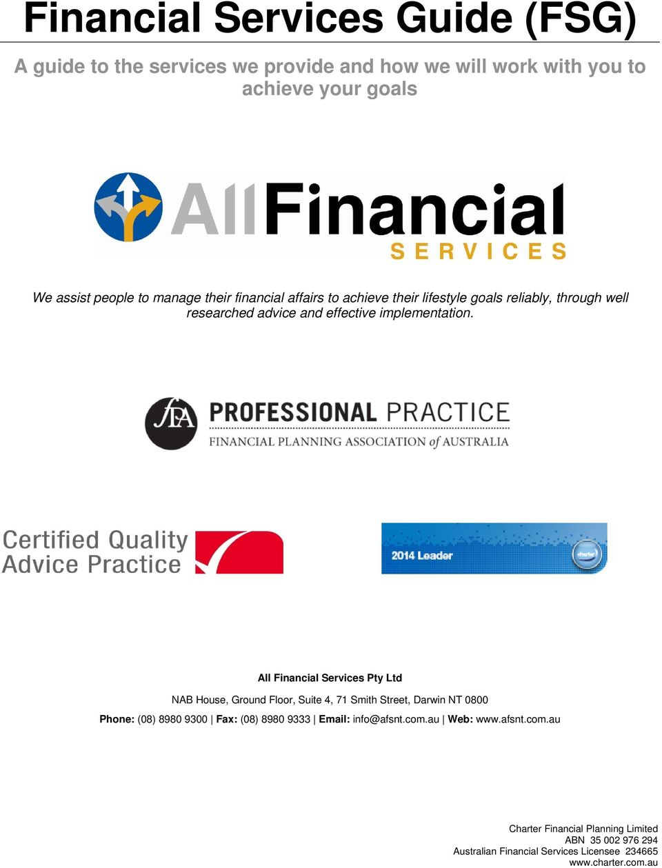 All Financial Services Pty Ltd NAB House, Ground Floor, Suite 4, 71 Smith Street, Darwin NT 0800 Phone: (08) 8980 9300 Fax: (08) 8980 9333