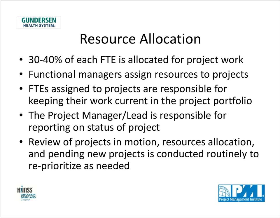 project portfolio The Project Manager/Lead is responsible for reporting on status of project Review of