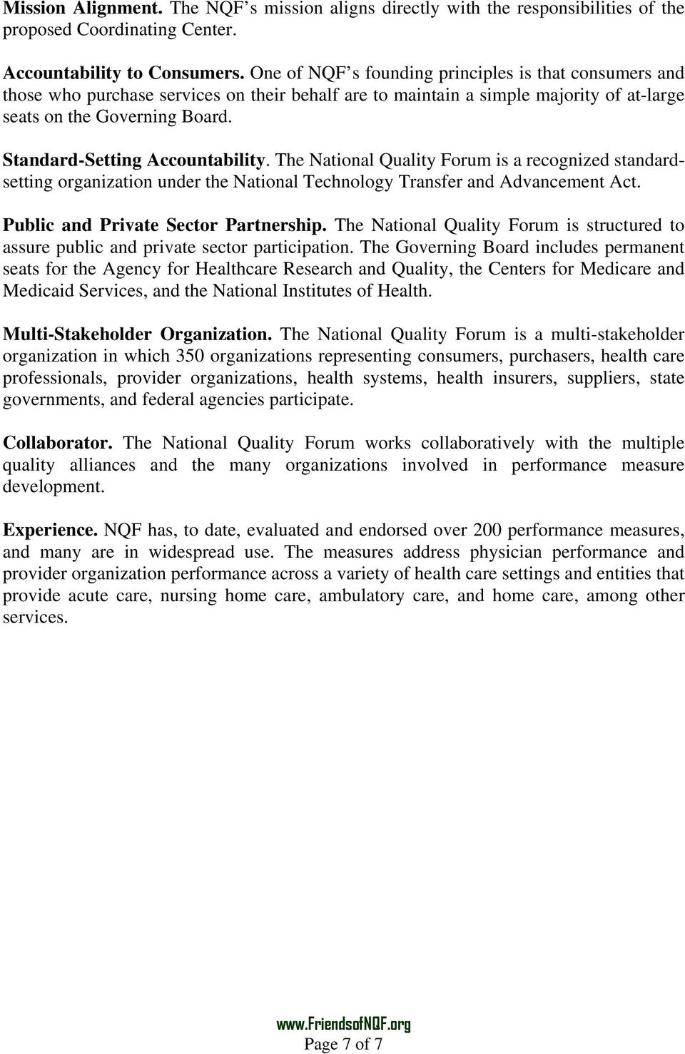 Standard-Setting Accountability. The National Quality Forum is a recognized standardsetting organization under the National Technology Transfer and Advancement Act.