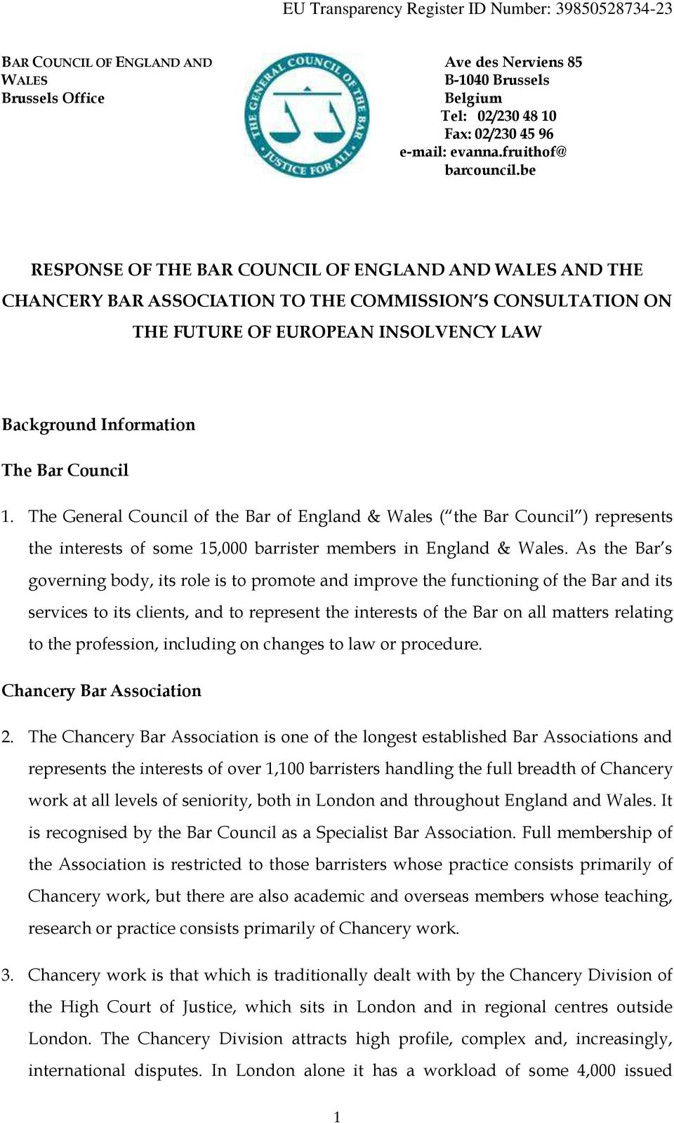 The General Council of the Bar of England & Wales ( the Bar Council ) represents the interests of some 15,000 barrister members in England & Wales.