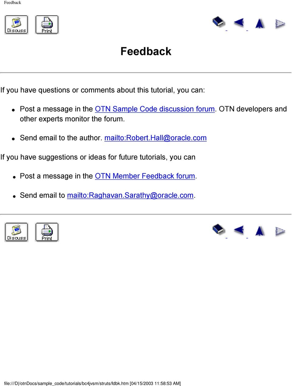 com If you have suggestions or ideas for future tutorials, you can Post a message in the OTN Member Feedback forum.
