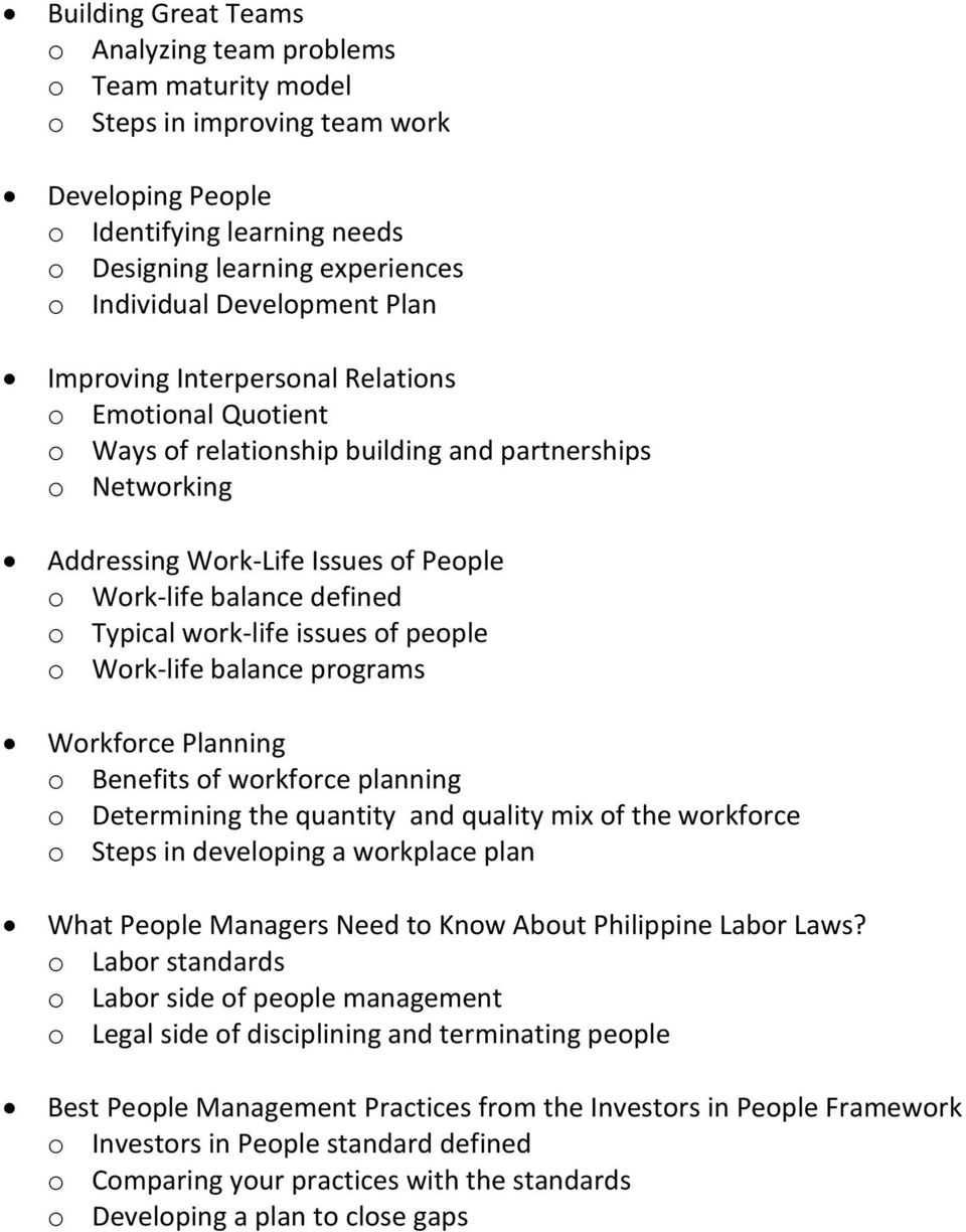o Typical work-life issues of people o Work-life balance programs Workforce Planning o Benefits of workforce planning o Determining the quantity and quality mix of the workforce o Steps in developing