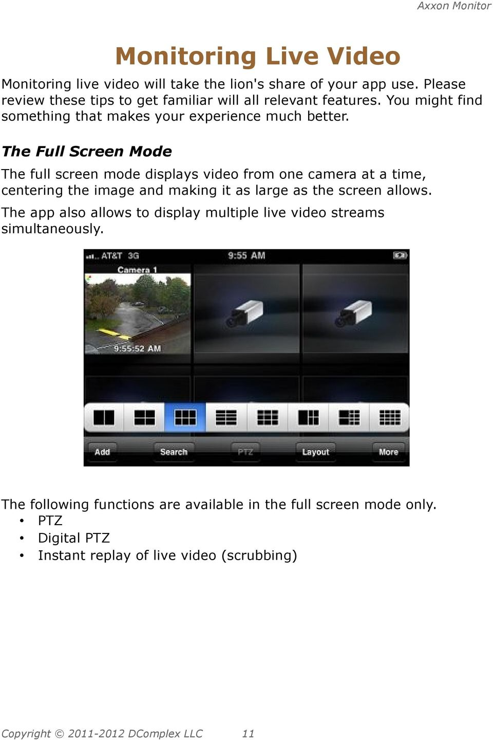 The Full Screen Mode The full screen mode displays video from one camera at a time, centering the image and making it as large as the screen allows.