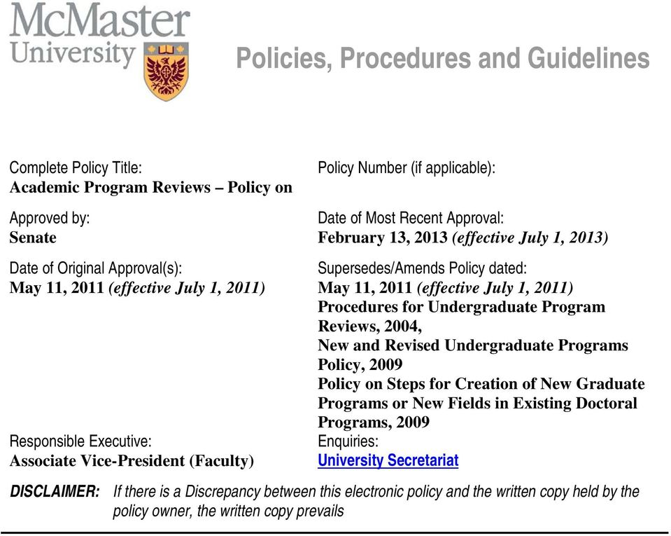 Procedures for Undergraduate Program Reviews, 2004, New and Revised Undergraduate Programs Policy, 2009 Policy on Steps for Creation of New Graduate Programs or New Fields in Existing