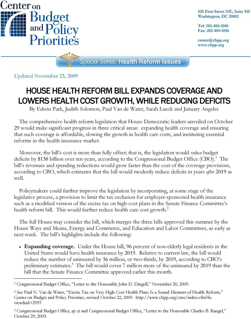 org Updated November 23, 2009 HOUSE HEALTH REFORM BILL EXPANDS COVERAGE AND LOWERS HEALTH COST GROWTH, WHILE REDUCING DEFICITS By Edwin Park, Judith Solomon, Paul Van de Water, Sarah Lueck and