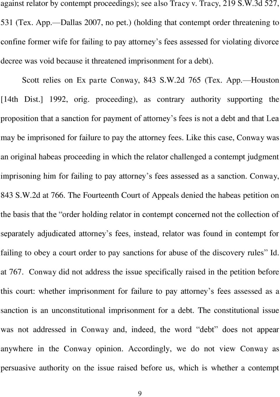 Scott relies on Ex parte Conway, 843 S.W.2d 765 (Tex. App. Houston [14th Dist.] 1992, orig.