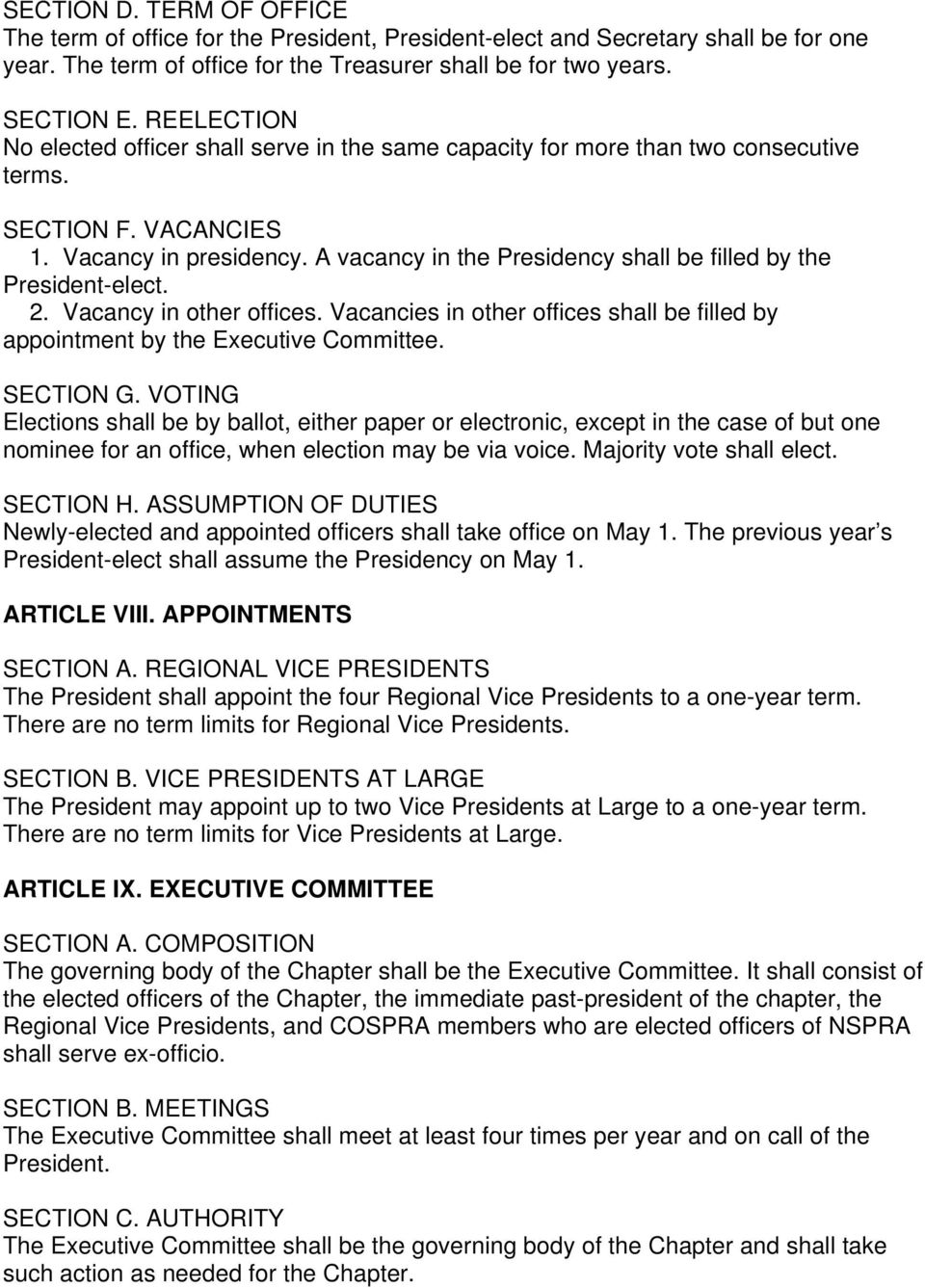A vacancy in the Presidency shall be filled by the President-elect. 2. Vacancy in other offices. Vacancies in other offices shall be filled by appointment by the Executive Committee. SECTION G.