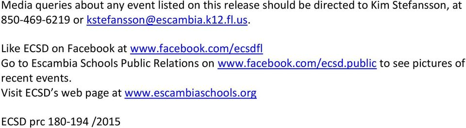 com/ecsdfl Go to Escambia Schools Public Relations on www.facebook.com/ecsd.public to see pictures of recent events.