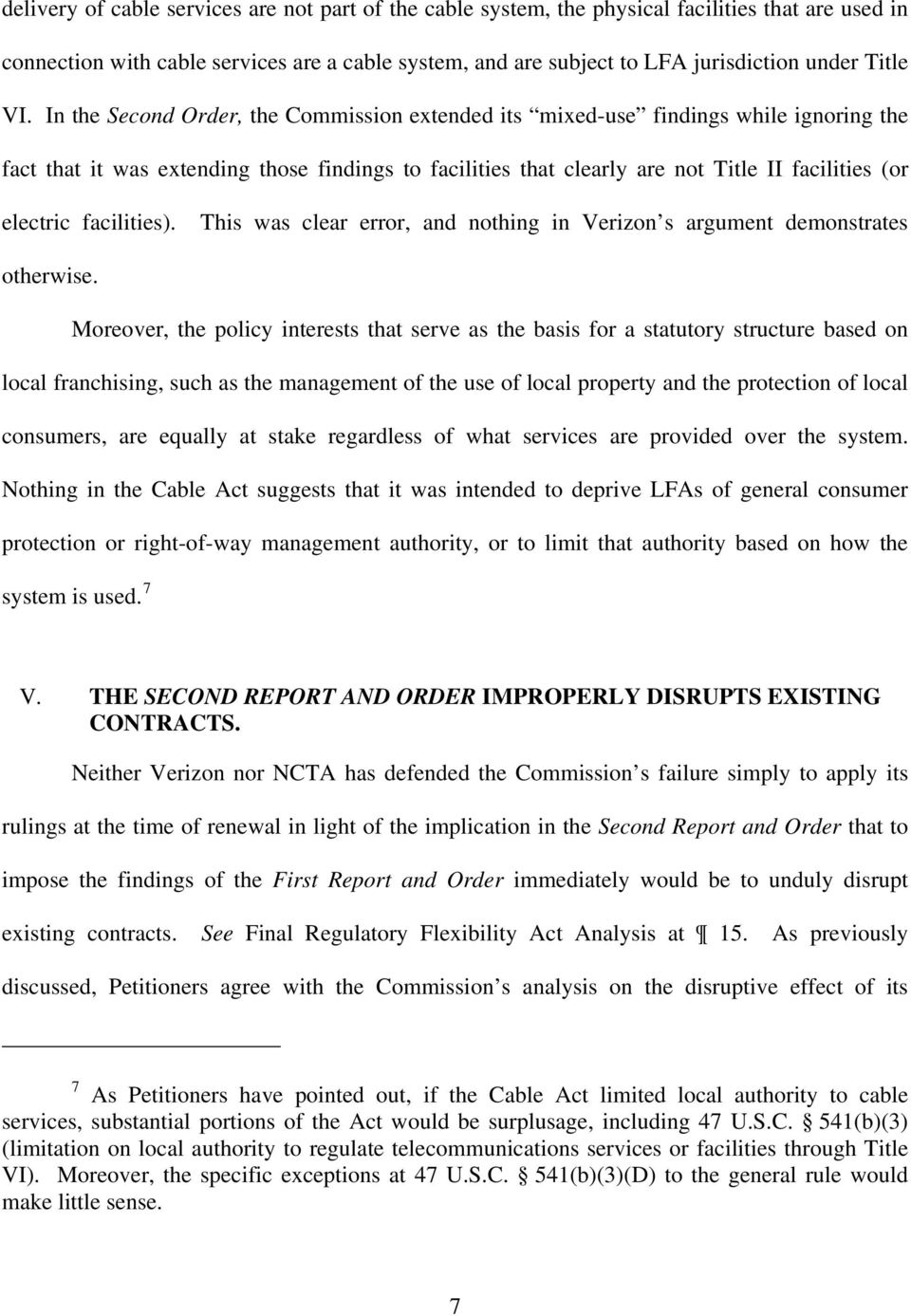 In the Second Order, the Commission extended its mixed-use findings while ignoring the fact that it was extending those findings to facilities that clearly are not Title II facilities (or electric