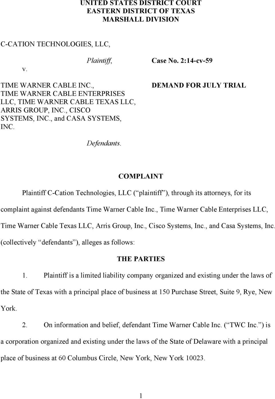 COMPLAINT Plaintiff C-Cation Technologies, LLC ( plaintiff ), through its attorneys, for its complaint against defendants Time Warner Cable Inc.