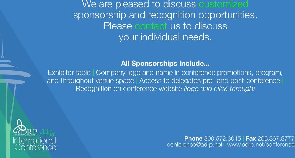 .. Exhibitor table Company logo and name in conference promotions, program, and throughout venue space Access