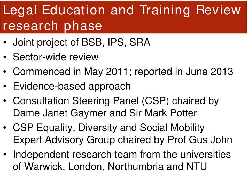 chaired by Dame Janet Gaymer and Sir Mark Potter CSP Equality, Diversity and Social Mobility Expert