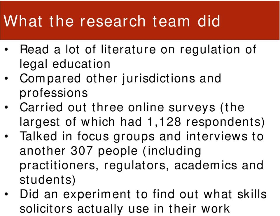 respondents) Talked in focus groups and interviews to another 307 people (including practitioners,
