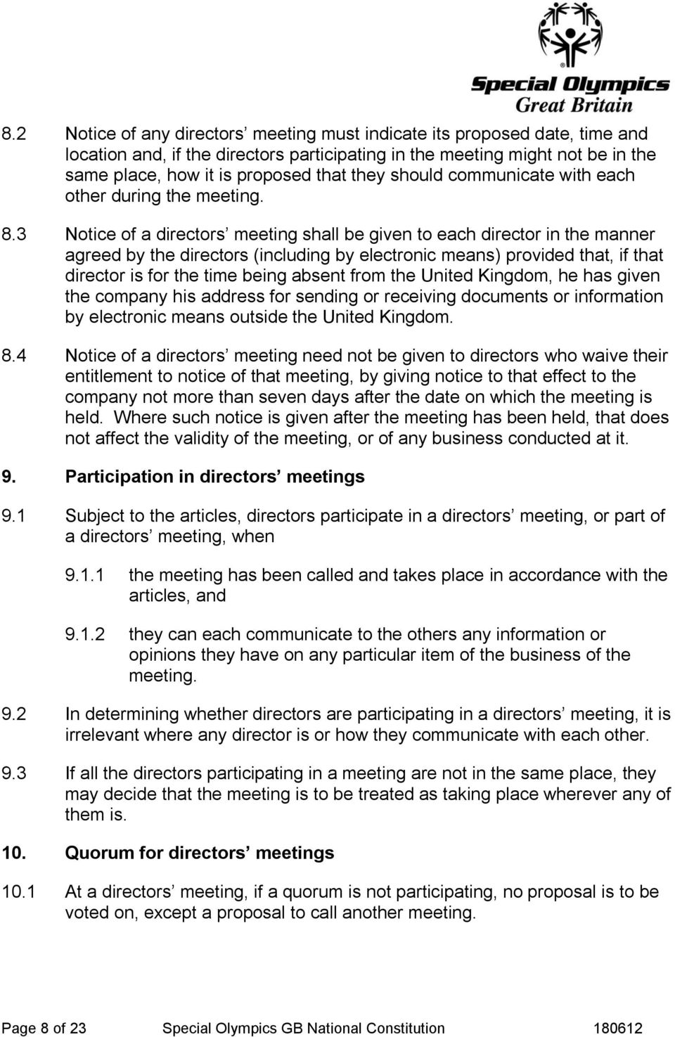 3 Notice of a directors meeting shall be given to each director in the manner agreed by the directors (including by electronic means) provided that, if that director is for the time being absent from