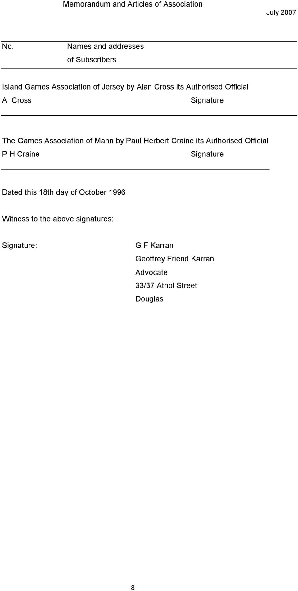 Authorised Official P H Craine Signature Dated this 18th day of October 1996 Witness to the
