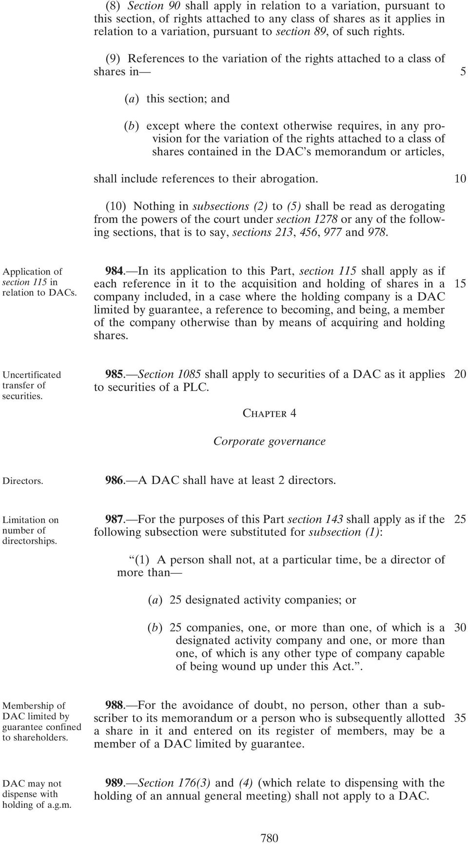 (9) References to the variation of the rights attached to a class of shares in 5 (a) this section; and (b) except where the context otherwise requires, in any provision for the variation of the