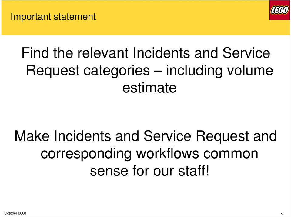 estimate Make Incidents and Service Request and