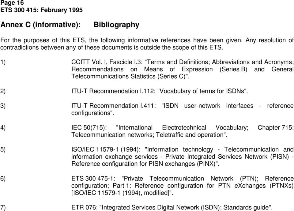 "3: ""Terms and Definitions; Abbreviations and Acronyms; Recommendations on Means of Expression (Series B) and General Telecommunications Statistics (Series C)"". 2) ITU-T Recommendation I."