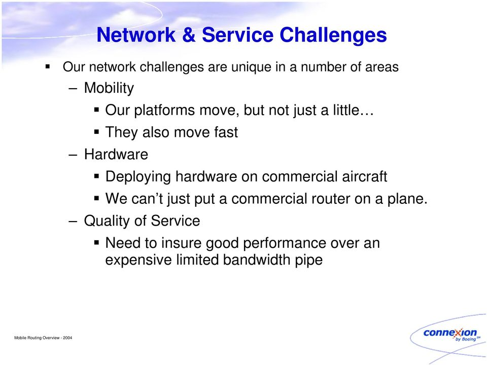 Deploying hardware on commercial aircraft We can t just put a commercial router on a