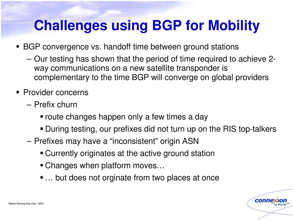 transponder is complementary to the time BGP will converge on global providers Provider concerns Prefix churn route changes happen only a few