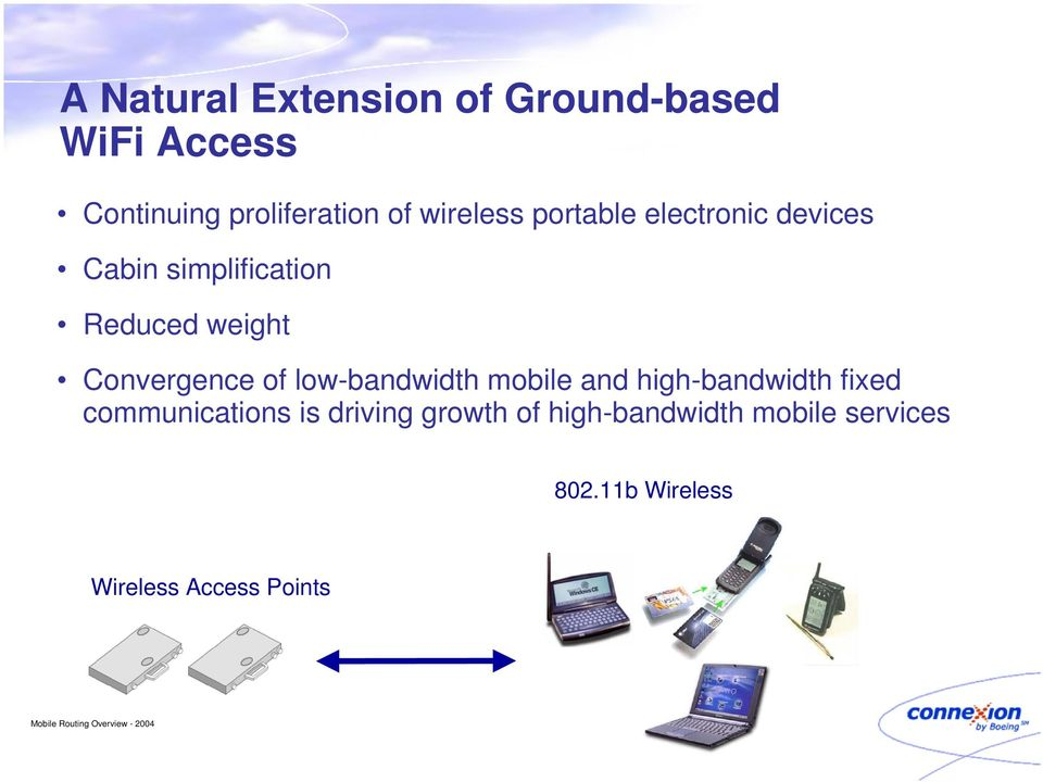 Convergence of low-bandwidth mobile and high-bandwidth fixed communications is
