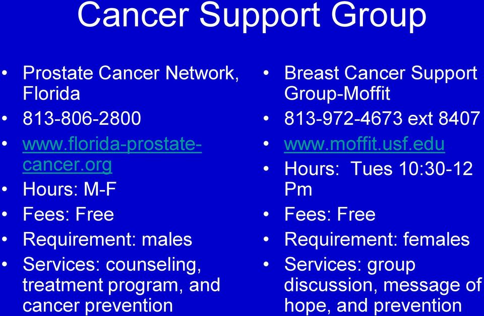 prevention Breast Cancer Support Group-Moffit 813-972-4673 ext 8407 www.moffit.usf.