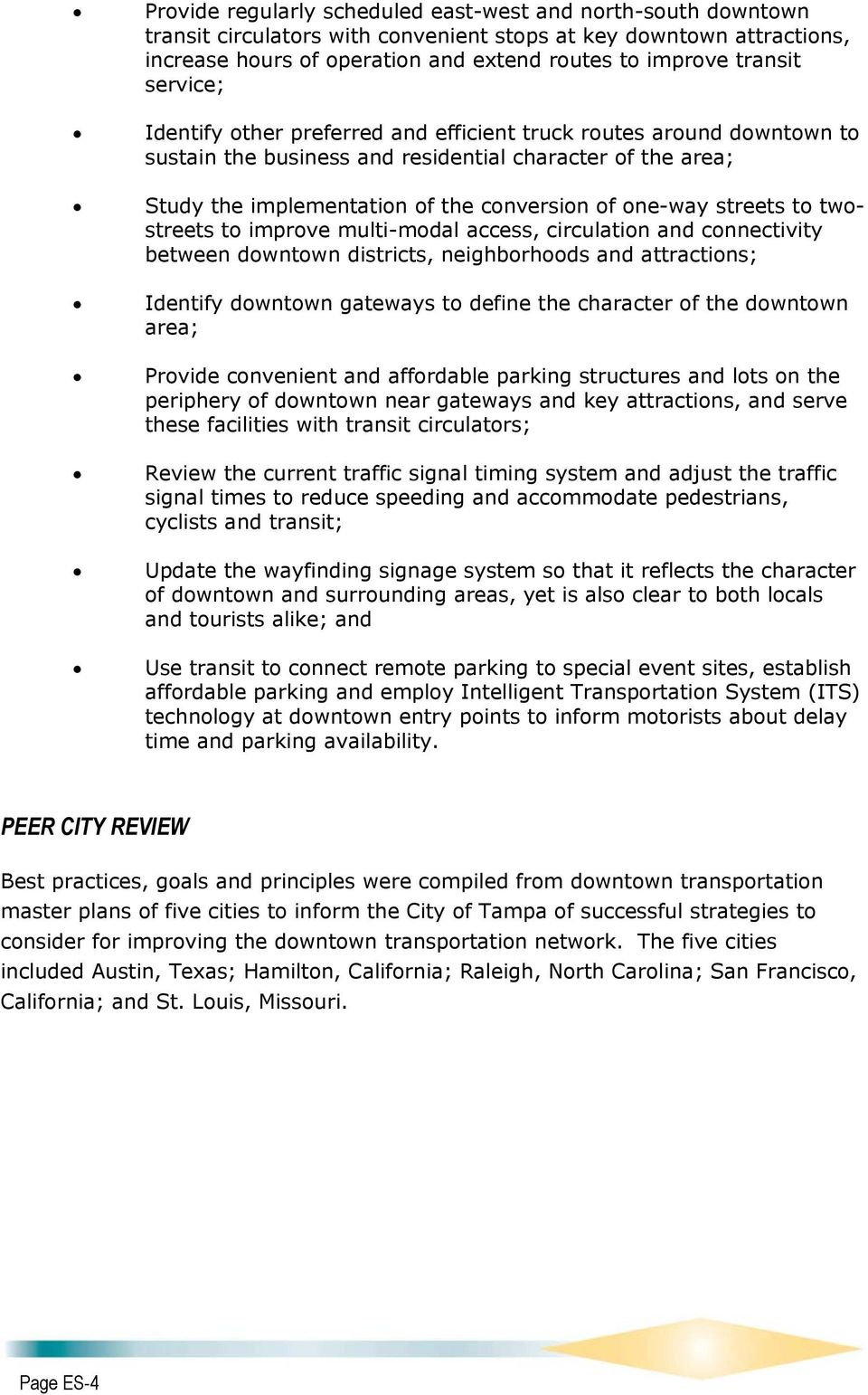 streets to twostreets to improve multi-modal access, circulation and connectivity between downtown districts, neighborhoods and attractions; Identify downtown gateways to define the character of the